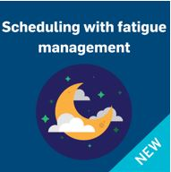 Scheduling with fatigue management