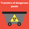 Transfers of dangerous goods